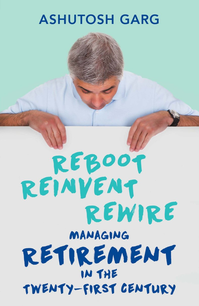 2-reboot-reinvent-rewire-managing-retirement-in-the-twenty-first-century